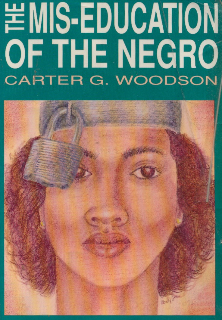 miseducation of the negro Miseducation of the negro by carter g woodson in his book, the miseducation of the negro, carter g woodson addresses many issues that have been and are still prevalent in the african american community.