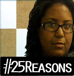 25Reasons Wrap Up Part I